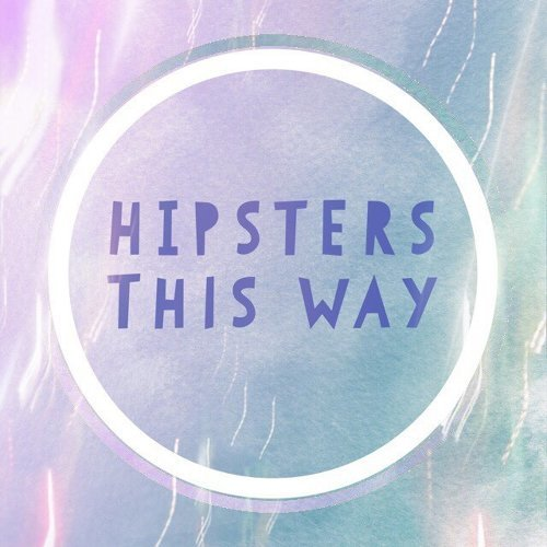 Hipster This Way 偽裝文青