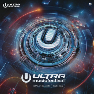 Various Artists - Ultra Music Festival 2016