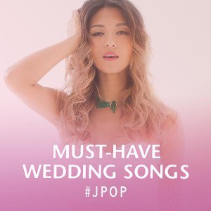 Japanese must-have wedding songs