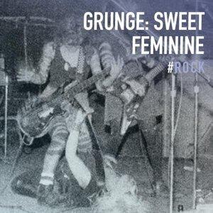 Grunge: Sweet Feminine