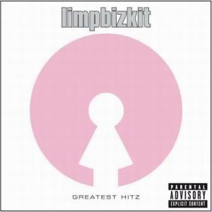 Limp Bizkit (林普巴茲提特) - Greatest Hitz - Explicit Version