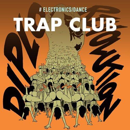 Trap Club: Best of Club Trap Music