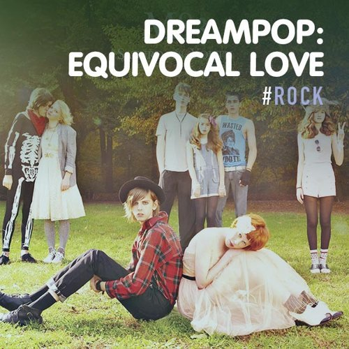 Dreampop: Equivocal Love