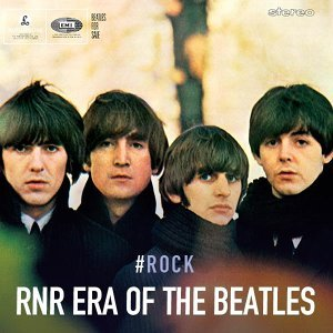 RNR Era of the Beatles