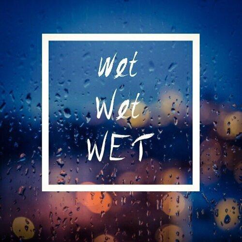 Wet Wet Wet 梅雨季就是要淋個痛快