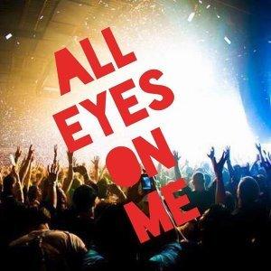 All Eyes On Me 音樂祭怎能忘了我?!