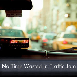 No Time Wasted in Traffic Jam