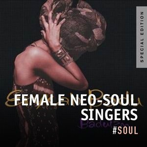 Female Neo soul singers you shouldn't miss out