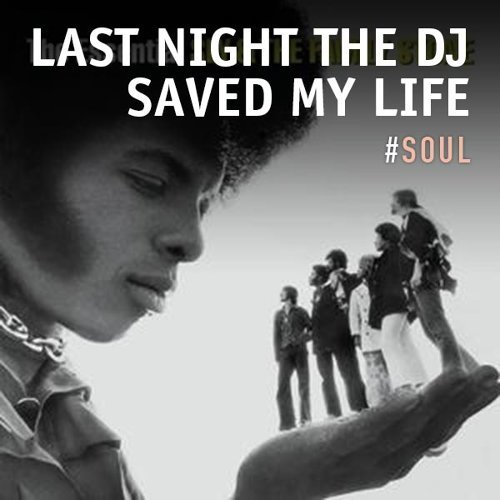 Last Night The DJ Saved My Life