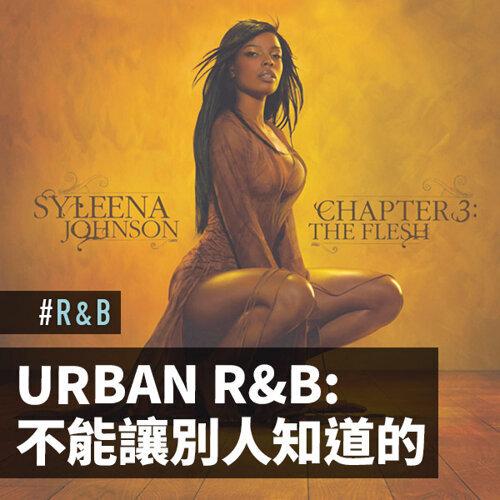 Urban R&B: 不能讓別人知道的...