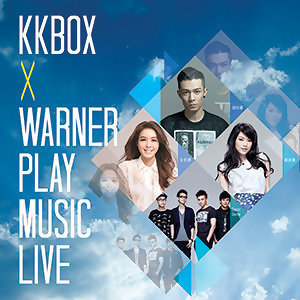KKBOX X WARNER PLAY MUSIC LIVE