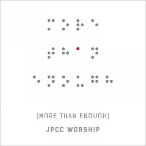 JPCC Worship - More Than Enough