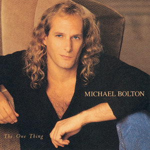Michael Bolton (麥可伯特恩) - The One Thing