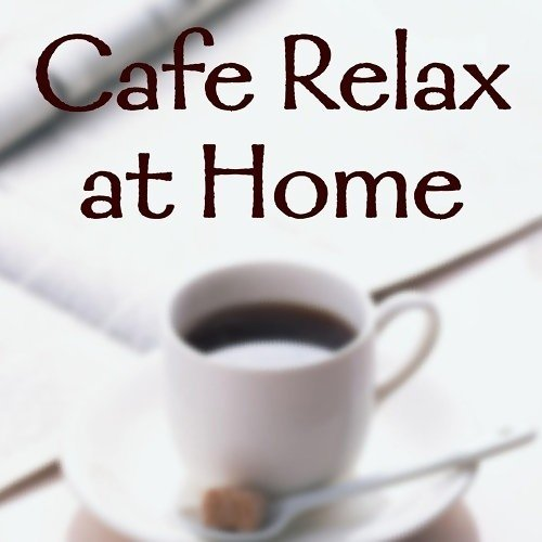 Cafe Relax at HOME