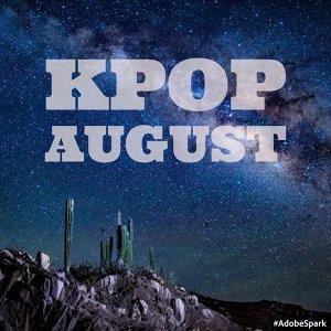 Kpop 8月最強神曲!