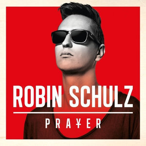 Robin Schulz (羅賓舒爾茨) - Prayer