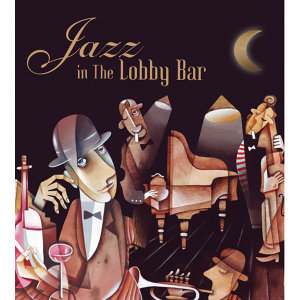 Jazz in The Lobby Bar (爵士經典酒吧) - Jazz in The Lobby Bar (爵士經典酒吧)