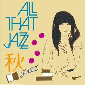 ALL THAT JAZZ - 秋JAZZ