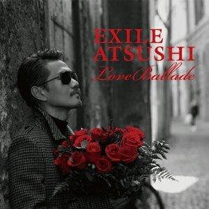 EXILE ATSUSHI - Love Ballade