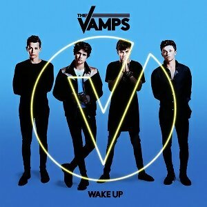 The Vamps - Wake Up - Deluxe