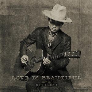 最近僕が聴いている楽曲とLove is Beautiful