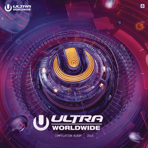 Various Artists - Ultra Worldwide 2016