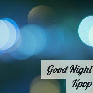 超好睡 Kpop 晚安曲 !
