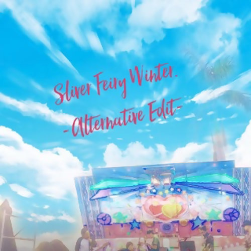 Sliver Feiry Winter -Alternative Edit-