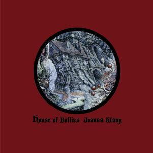 王若琳 (Joanna Wang) - House of Bullies