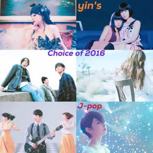 yin's choice of 2016:J-Pop