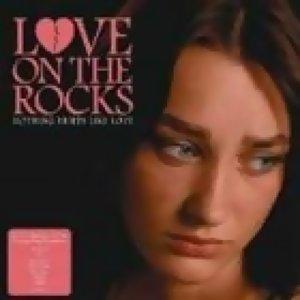 傷痕搖滾 Love On The Rocks - Nothing Hurts Like Love