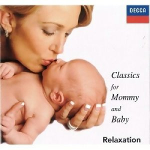 Classics for Mommy and Baby (媽媽&寶寶的胎教音樂) - Classic