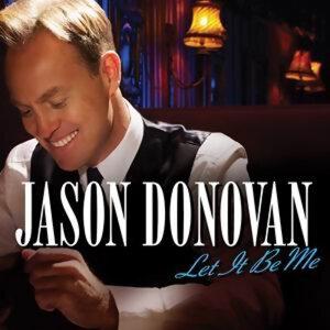 Jason Donovan (傑生唐納文) - Let It Be Me(熟男情歌)
