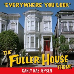 因為你聽過 Everywhere You Look (The Fuller House Theme)