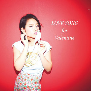 LOVE SONG for Valentine