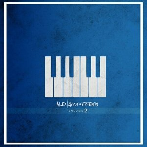 Alex Goot feat. ATC - Alex Goot & Friends, Vol. 2