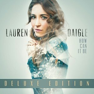 Lauren Daigle - How Can It Be - Deluxe Edition