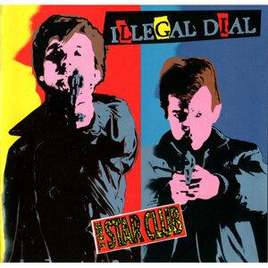 THE STAR CLUB - ILLEGAL DIAL