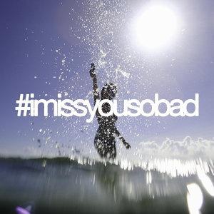 因為你聽過 #imissyousobad