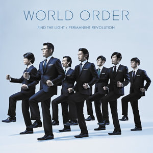 World Order - FIND THE LIGHT/PERMANENT REVOLUTION