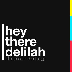 Alex Goot feat. Chad Sugg - Hey There Delilah