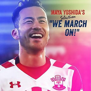 "Maya Yoshida's selection ""We march on!"""