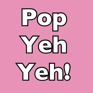 Pop Yeh Yeh!