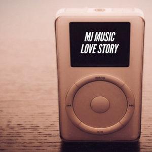 MJ MUSIC LOVE STORY