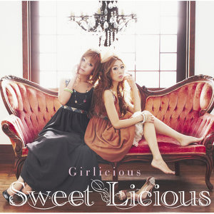 Sweet Licious - Girlicious(初回盤)