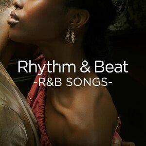 Rhythm & Beat -R&B SONGS-