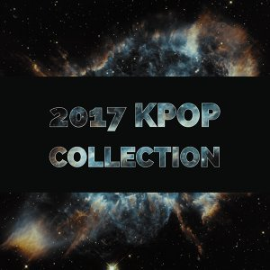 2017 KPOP 上半年最強神曲 TOP 30!