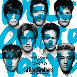 三代目 J Soul Brothers from EXILE TRIBE - Welcome to TOKYO