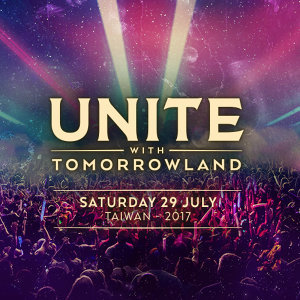 2017 UNITE With Tomorrowland 搶先嗨翻高雄