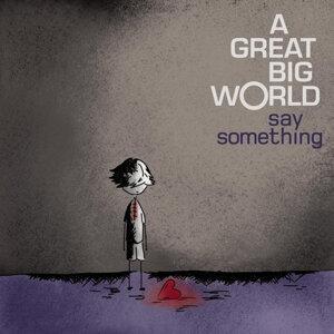 A Great Big World (浩瀚宇宙) - 熱門歌曲